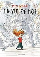 Pico Bogue, Tome 1 : La vie et moi by…
