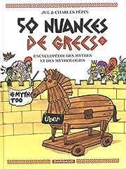 50 nuances de Grecs , Tome 2 : Encyclopédie…