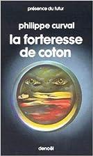 La forteresse de coton by Philippe Curval