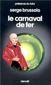 Le carnaval de fer de Serge Brussolo