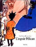 L'Espoir Pélican by Carl Norac