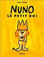 Nuno, le petit roi by Mario Ramos