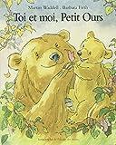 """Afficher """"Toi et moi, Petit Ours"""""""