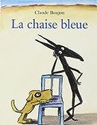 La chaise bleue by Claude Boujon