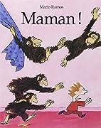 Mommy! =: Mama! by Mario Ramos