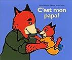C'est mon papa ! by Nadine Brun-Cosme