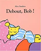 Debout, Bob ! by Alex Sanders