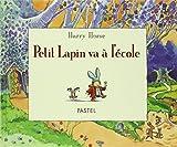 """Afficher """"Petit Lapin va à l'école"""""""