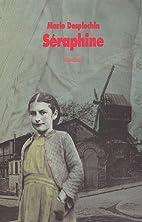 Séraphine by Marie Desplechin