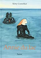 Annie du lac by Kitty Crowther