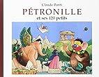 Pétronille et ses 120 petits by Claude…
