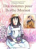 Des violettes pour Berthe Morisot by…