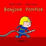 """Afficher """"Bonjour pompier"""""""