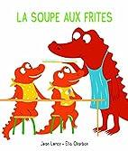 La Soupe aux Frites by Jean Leroy