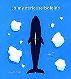 """Afficher """"La mystérieuse baleine"""""""