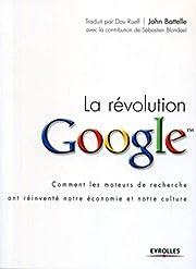 La révolution Google av John Battelle