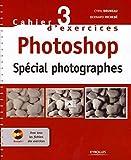 couverture du livre Cahier n°3 d'exercices Photoshop - Spécial photographes