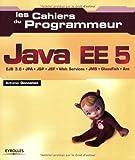 couverture du livre Les Cahiers du programmeur Java EE 5