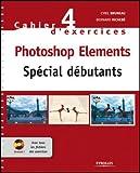 couverture du livre Photoshop Elements : Spécial débutants (1Cédérom)