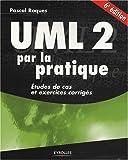 couverture du livre UML 2 par la pratique : Etudes de cas et exercices corrigés