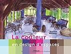 La couleur en design d'espaces by Karine…