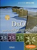 DxO pour les photographes by Jean-Marie…