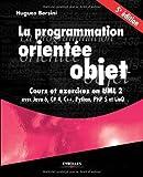 couverture du livre La programmation orientée objet - cours et exercices en UML 2 avec Java 6, C#4, C++, Python, PHP 5 et LinQ