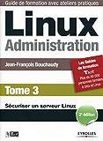 couverture du livre Linux Administration - Tome 3 : Sécuriser un serveur Linux - 2ème édition