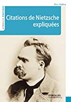 Citations de Nietzsche expliquées by Marc…
