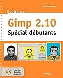 couverture du livre Cahier Gimp 2.10: Spécial débutants