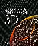 couverture du livre Le grand livre de l'impression 3D