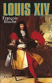 Louis XIV – tekijä: François Bluche