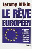 """Afficher """"Le rêve européen ou Comment l'Europe se substitue peu à peu à l'Amérique dans notre imaginaire"""""""