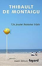 Un jeune homme triste : roman by Thibault de…