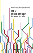 RER mon amour by Anne-Louise Sautreuil
