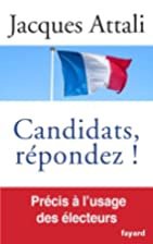 candidats, répondez ! by Jacques Attali