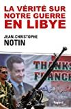 """Afficher """"La vérité sur notre guerre en Libye"""""""