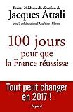"""Afficher """"100 jours pour que la France réussisse 2017-2022"""""""