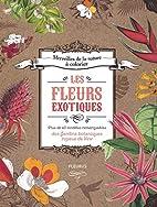 Les fleurs exotiques : Plus de 40 modèles…