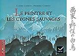 """Afficher """"Le peintre et les cygnes sauvages"""""""