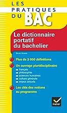 Le dictionnaire portatif du bachelier : De…