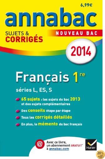 By Sylvie Dauvin Jacques Dauvin Annales Annabac 2014 Francais 1re L Es S Sujets Et Corriges Du Bac Premiere Series Generales Pdf Lire