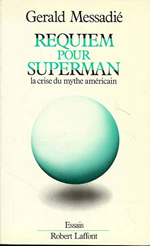 Image for Requiem pour superman: La crise du mythe ame?ricain (Essais) (French Edition)