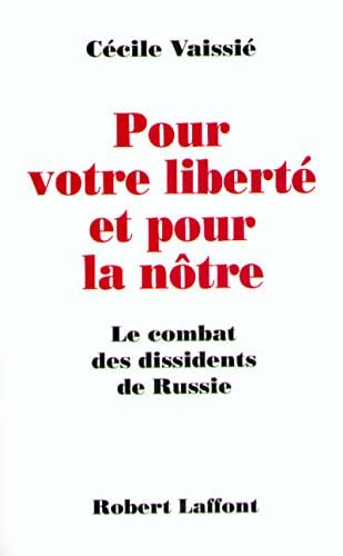 Pour votre liberté et pour la nôtre