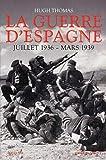 """Afficher """"La guerre d'Espagne : juillet 1936-mars 1939"""""""