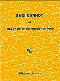 Sadi Carnot et l'essor de la thermodynamique / Table ronde du Centre national de la recherche scientifique, Paris, École Polytechnique, 11-13 juin 1974