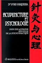Acupuntura y psicologia by Yves Requena