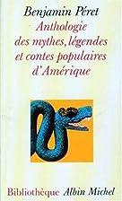 Anthologie des mythes, légendes et contes…