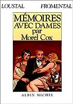 Mémoires avec dames par Morel Cox by…