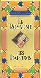 """Afficher """"Le royaume des parfums"""""""